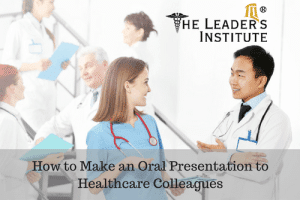 How to Make an Oral Presentation to Healthcare Colleagues